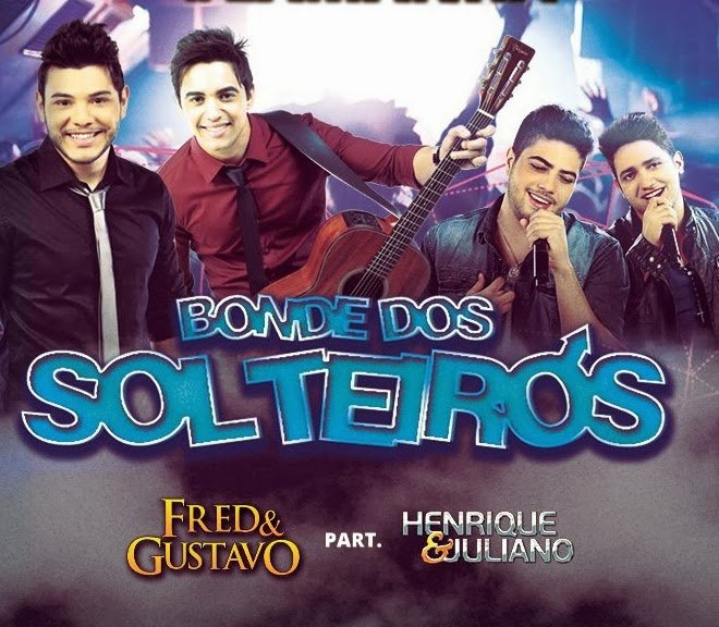 Fred e Gustavo – Bonde dos Solteiros (part. Henrique e Juliano)